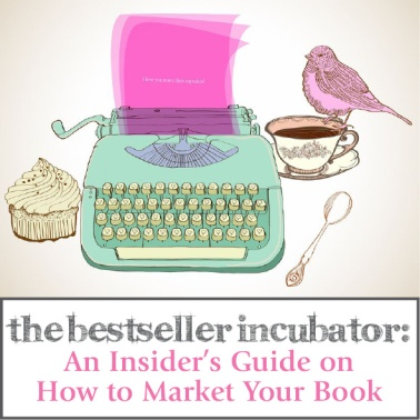 The Bestseller Incubator - An Insiders Guide on How to Market Your Book - Barefoot Basics