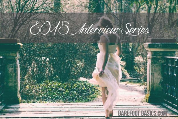 Barefoot Basics 2015 Interview Series